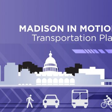Madison in Motion, the City of Madison's Sustainable Transportation Master Plan