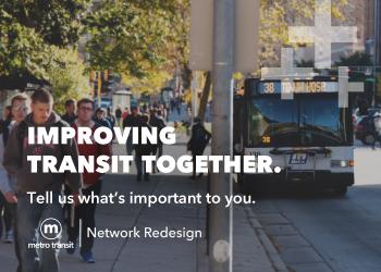 Please Take the Metro Transit Network Redesign Alternatives Survey